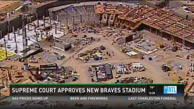 Supreme Court approves new Braves stadium
